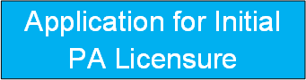 Application for Initial PA Licensure